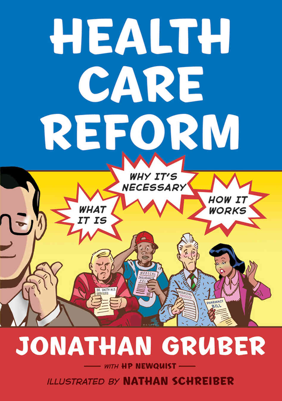 MIT health economist Jonathan Gruber, who explained the ins and outs of health overhaul in a comic book, says that excluding the value of health insurance from federal taxes is a terrible idea, at least from an economist's point of view.