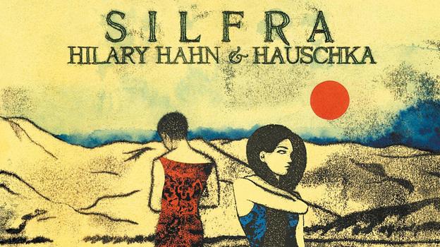 On Silfra, violinist Hilary Hahn improvises with prepared pianist Hauschka. (DG)