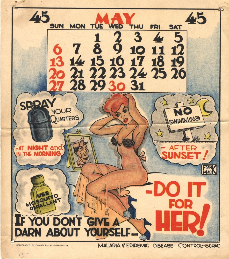 One mosquito bite could ruin a GI's chance of returning to the pleasures back home. The artist Frank Mack designed these malaria pinup calendars given to troops in the Pacific during World War II. (Courtesy of Images from the History of Medicine)