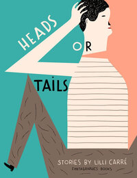 The cover of HEADS OR TAILS.
