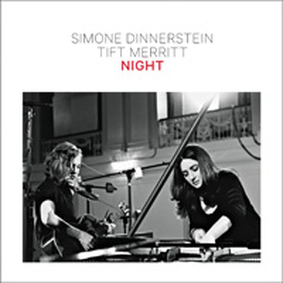 Simone dinnertein and Tift Merritt's new album is called Night.
