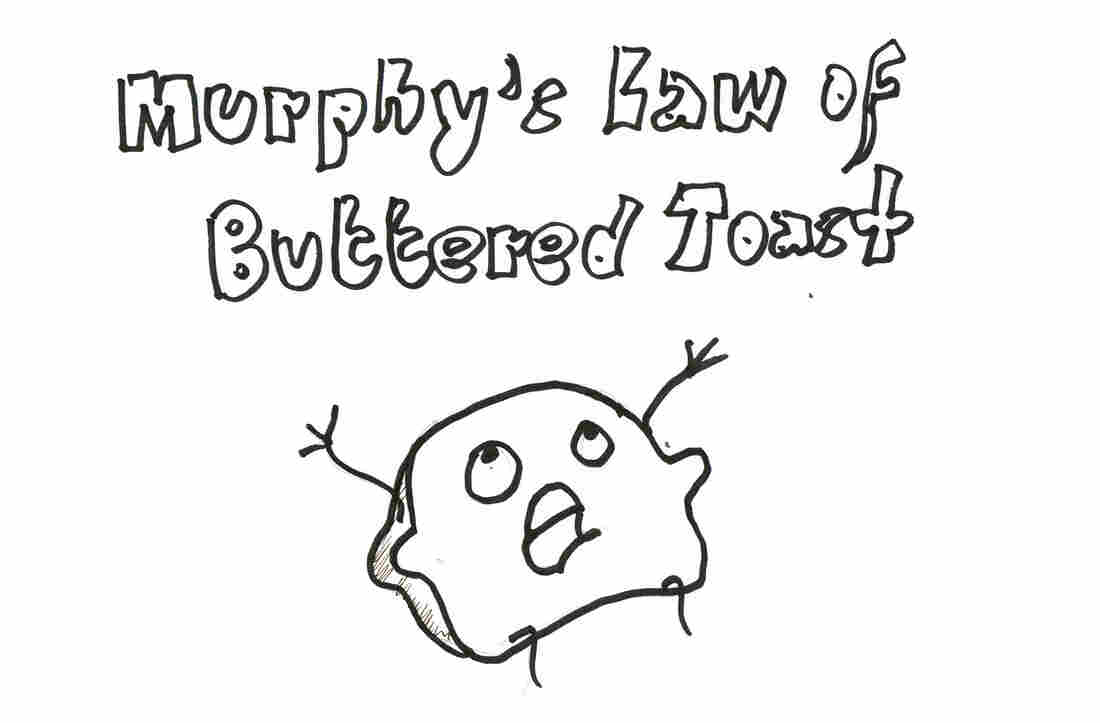 Murphy's Law Of Buttered Toast