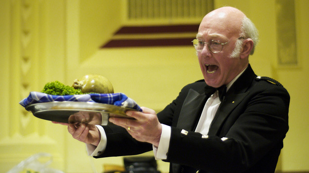"Before serving the haggis at a Burns Supper, it's tradition to address it by reciting Robert Burns' ""Address to a Haggis"" which begins ""Fair fa' your honest, sonsie face, Great chieftain o' the pudding-race!"""