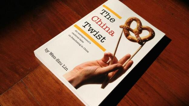 The China Twist by Wen-Szu Lin chronicles the author's (ultimately unsuccessful) attempt to bring Auntie Anne's pretzels to China. (Courtesy)