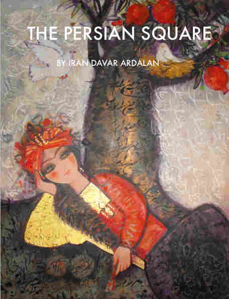 Author and NPR Senior Producer Iran Davar Ardalan presents The Persian Square, which uses text, music, audio and video to illustrate the rich history that Americans and Iranians share.