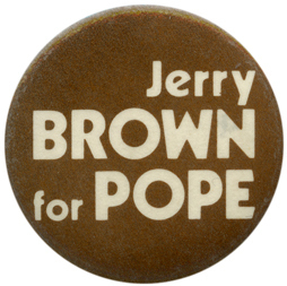 If you had Jerry Brown in your Pope office pool, you would have lost. (Ken Rudin collection )
