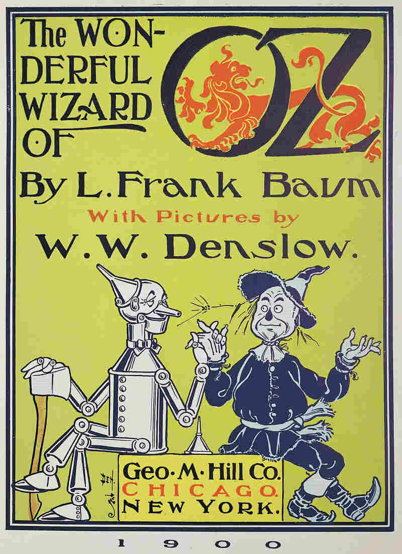 The illustrator W.W. Denslow was the first to draw Dorothy's now-iconic companions, pictured on the cover of the first edition of The Wonderful Wizard of Oz.