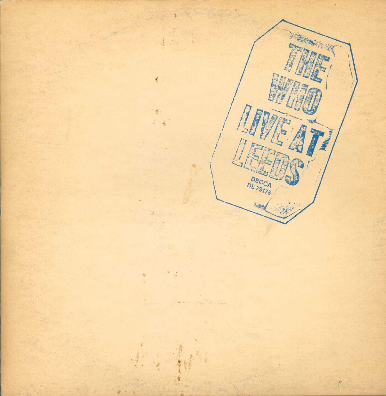 The Who, Live At LeedsThe cover looks like a bootleg, with the album title stamped on yellowed paper, but this is one of the best and best-sounding live recordings ever made.