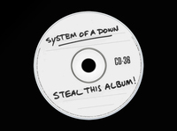 System of a Down, Steal This Album!Released in 2002 after unfinished versions of the songs on the album were leaked. Once it finally made it into stores, the CD, meant to look burned-at-home, was packaged in a clear jewel case with no booklet.