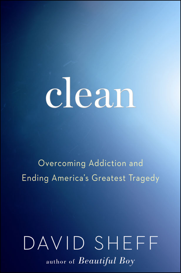 David Sheff On Addiction: Prevention, Treatment And Staying 'Clean'
