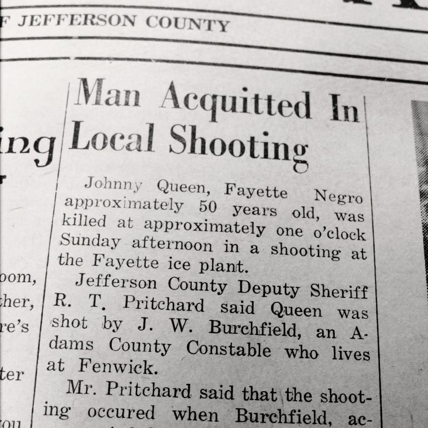 "The local newspaper reported that the dispute started when Queen used ""vulgar and indecent language"" and  Burchfield asked him to stop. Then Queen pulled out a pistol and shot."