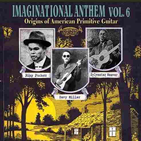 Imaginational Anthem Vol. 6: Origins of American Primitive Guitar