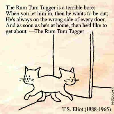 """T. S. Eliot, from """"The Rum Tum Tugger"""""""