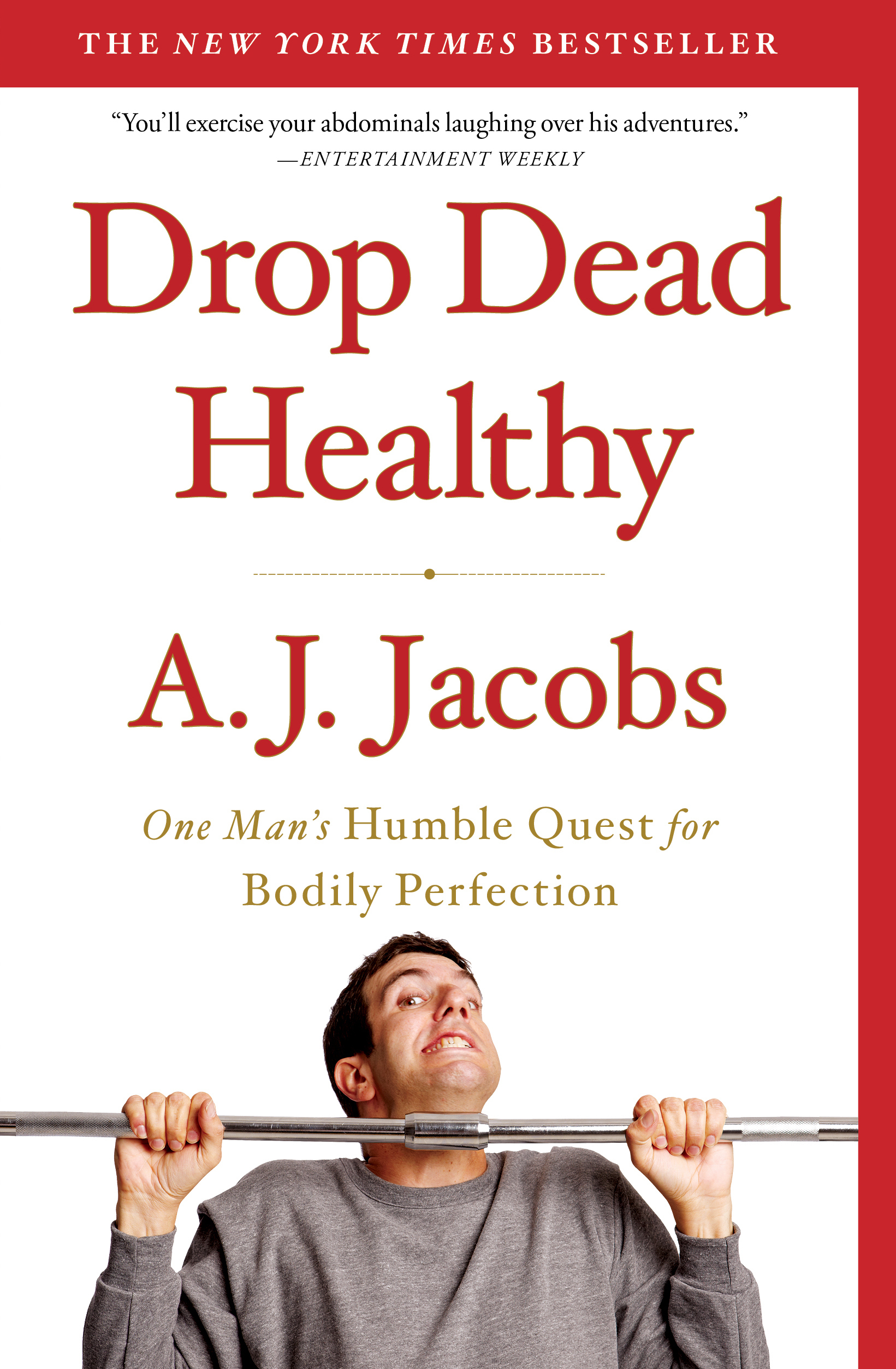 A.J. Jacobs' chronicled his quest to become the healthiest man alive in Drop Dead Healthy.