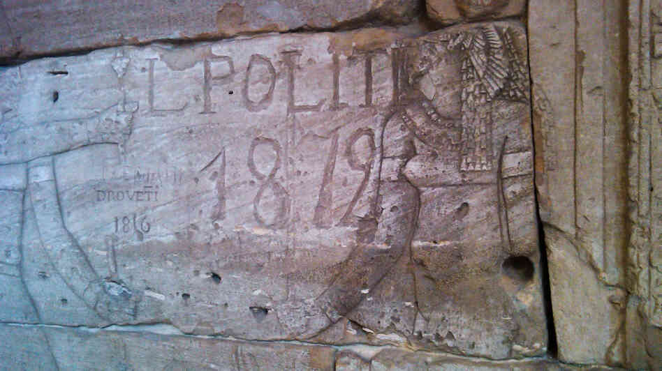 "Inside the Egyptian temple Dendur are carved the names ""L. Politi 1819"" and ""Drovetti, 1816."""