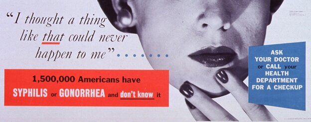 A public health poster from 1952 encourages Americans to get checked for sexually transmitted diseases. Gonorrhea is the second-most-common sexually transmitted disease in the U.S., with more than 300,000 cases reported in 2011.