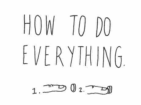 How To Do Everything.