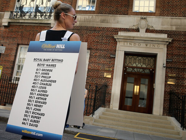 Outside the London hospital where the newest prince was born, betting parlors have been advertising the odds on names.