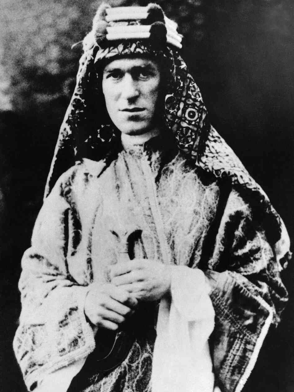 T.E. Lawrence, shown here on Oct. 3, 1928, wore Arab clothing in an effort to be seen as trustworthy.