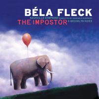 Bela Fleck's The Impostor.
