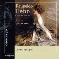 Cristina Ariagno plays the solo piano music of Reynaldo Hahn.