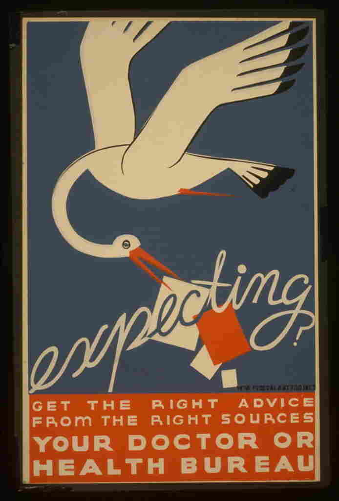 In 1938, a Work Projects Administration poster urged pregnant women to look to their doctors for guidance.