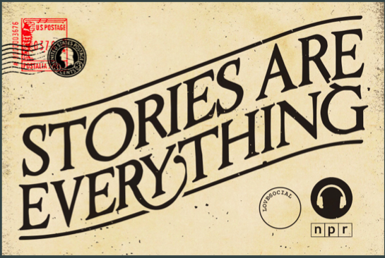 Stories are everything