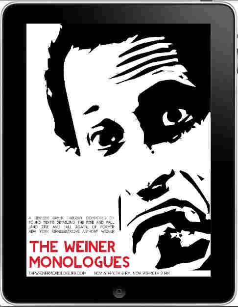 The Weiner Monologues plays in New York City Nov. 6-10.