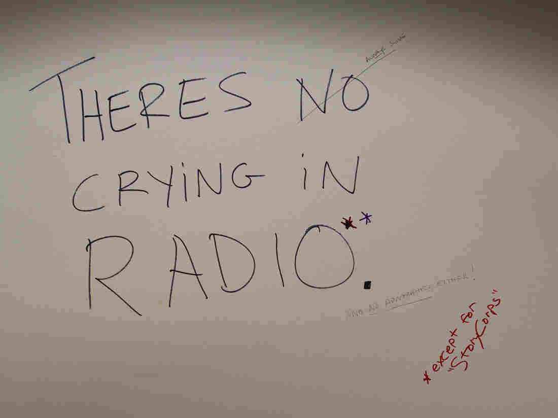 """There's no crying in radio. (Except for StoryCorps)"" - one of the messages cast on the wall of our old building in its final days as NPR headquarters."