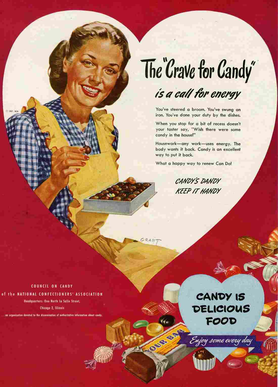 Looks like sitting around eating bonbons all day actually has a purpose — according to this 1947 ad, candy is a great way to replenish energy sapped by a long day of housework.