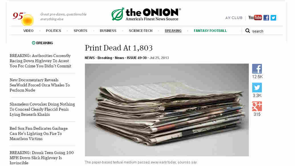 The Onion announced that it will cease producing print editions of the satirical news source, in favor of its digital efforts. Here, an Onion story from July that declared the death of print.