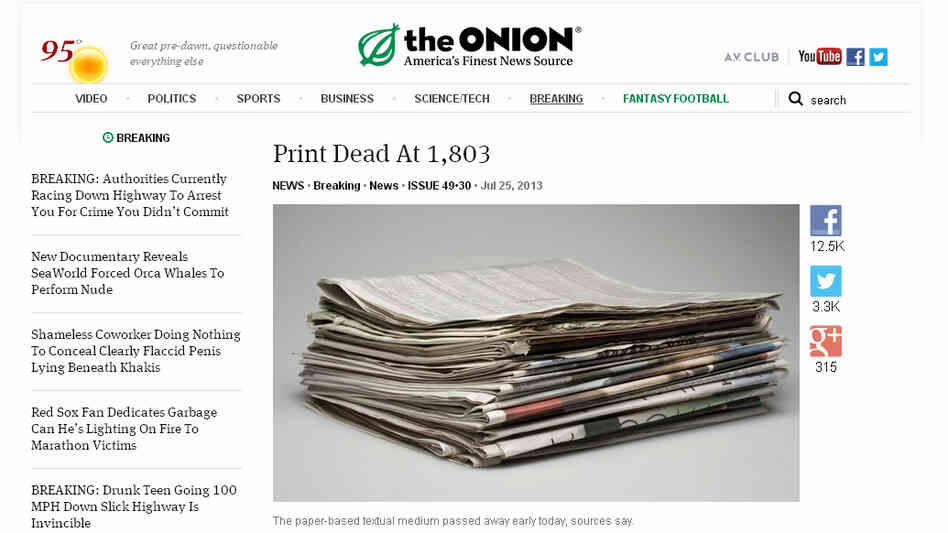 The Onion announced that it will cease producing print editions of the satirical news source, in favor of its digital efforts. Here, an Onion story f