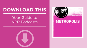 The NPR Podcast Guide: Metropolis