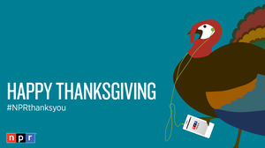 Happy Thanksgiving Y'all, Love NPR