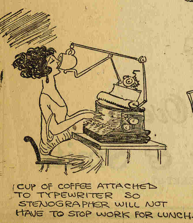 """Cup of Coffee Attached to A Typewriter So Stenographer Will Not Have To Stop Work For Lunch"""