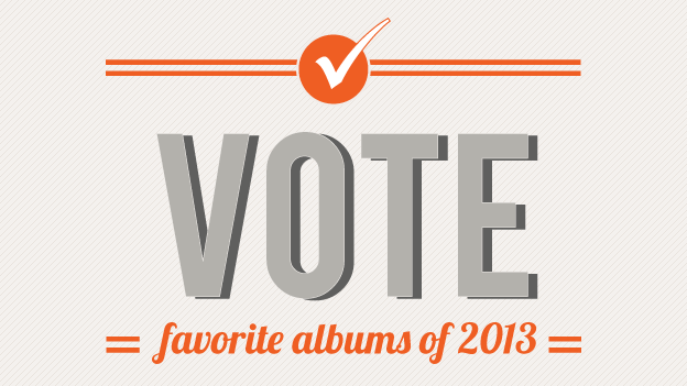 Vote For The Best Albums Of 2013