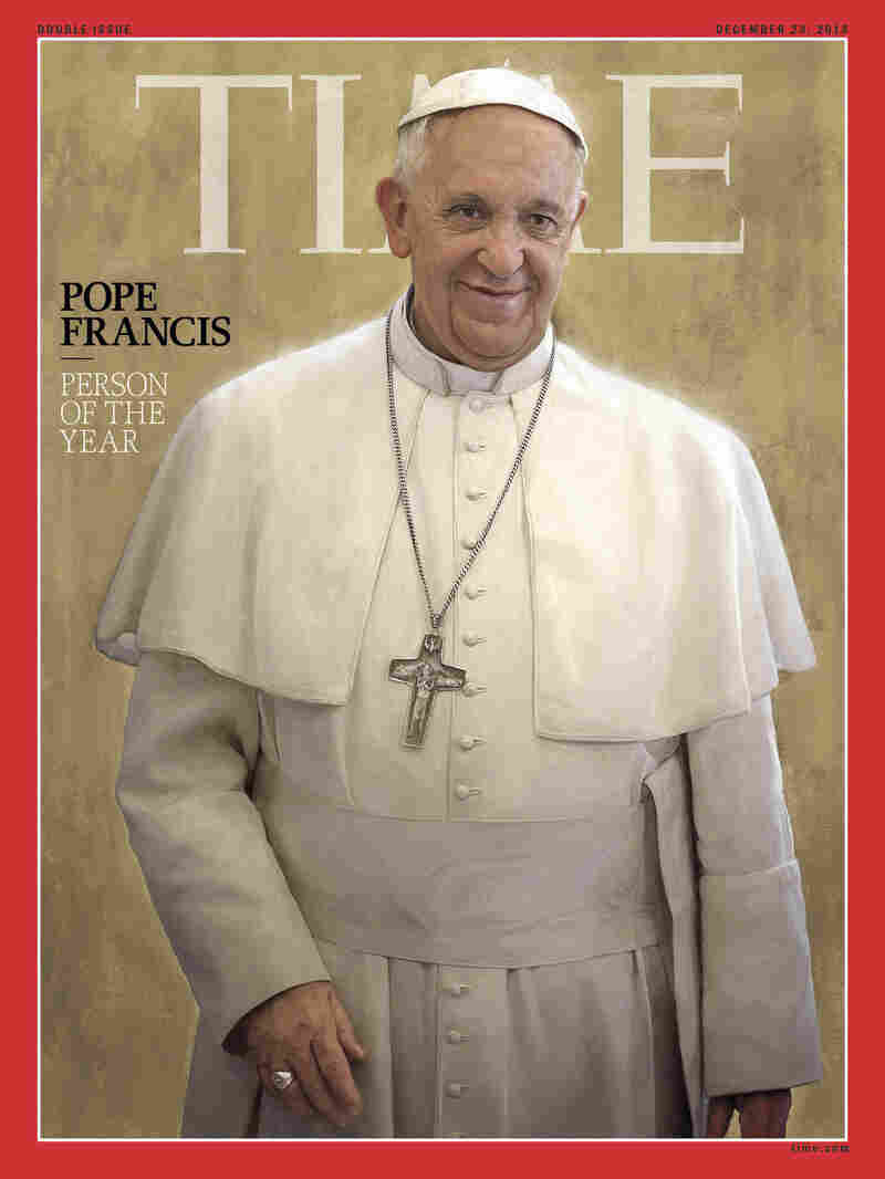 "Time magazine's ""person of the year"" for 2013 is Pope Francis."