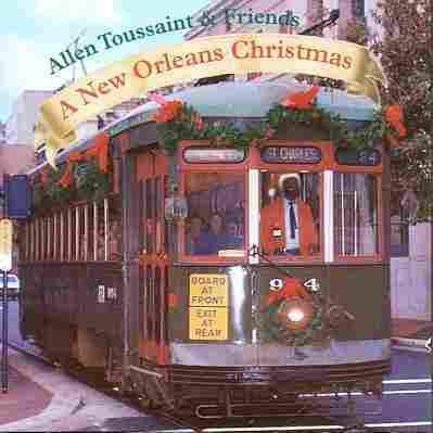 Allen Toussaint's A New Orleans Christmas.