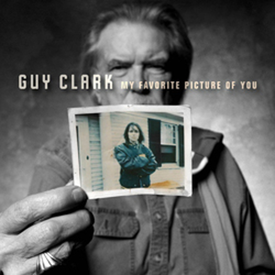 Guy Clark, My Favorite Picture Of You.
