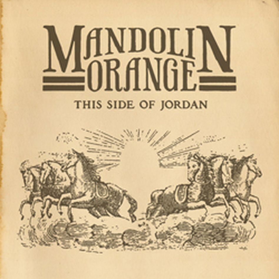 Mandolin Orange, This Side Of Jordan.