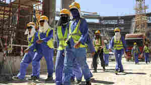 As World Cup Looms, Qatar's Migrant Worker System Faces Scrutiny
