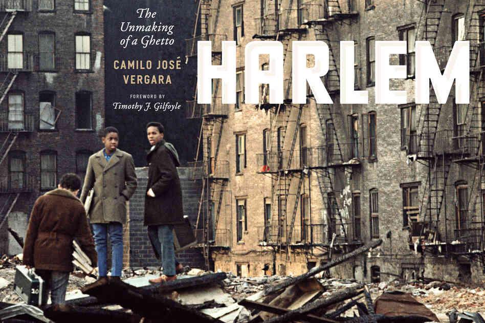 Camilo José Vergara's new book is titled Harlem