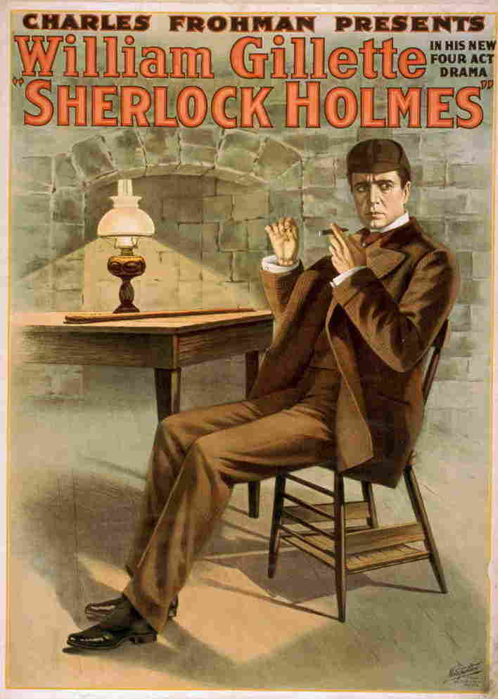 A poster advertises a stage adaptation of Sherlock Holmes, starring actor William Gillette in 1899.