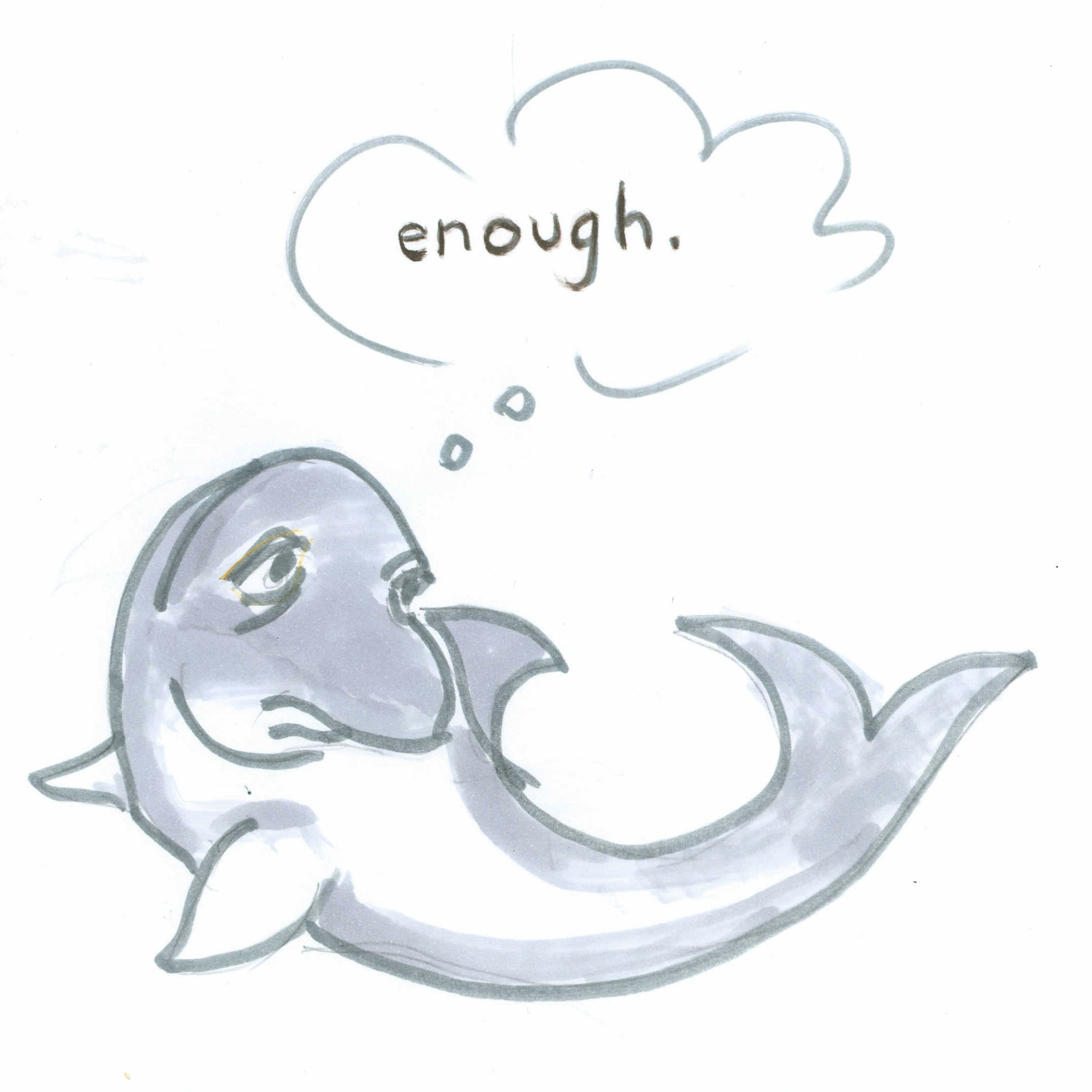 "Dolphin says, ""Enough."""