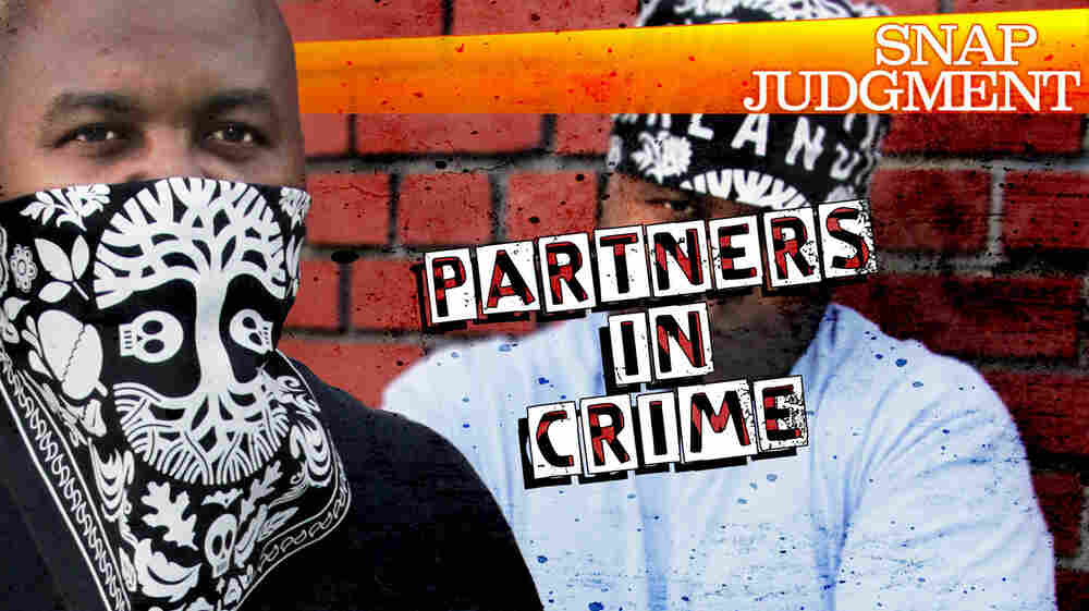 """Snap Judgment Episode #327 """"Partners In Crime"""""""