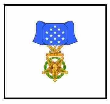 The Medal of Honor.