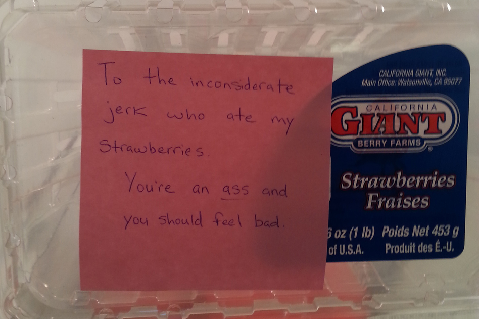 """To the inconsiderate jerk who ate my strawberries."" (Courtesy of Misty Hopke)"