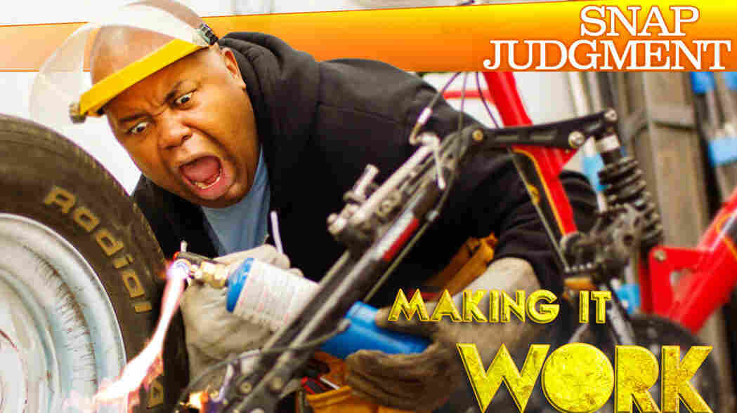 "Snap Judgment Episode #406 ""Making It Work"""