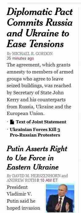 "The shifting, and often conflicting, news about the crisis in Ukraine comes through in the headlines on the homepage of The New York Times at 1:40 p.m. ET on Thursday: While one reads ""Diplomatic Pact Commits Russia and Ukraine to Ease Tensions,"" the other says ""Putin Asserts Right to Use Force in Eastern Ukraine."""