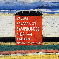 Vadim Salmanov's four symphonies are reissued in live performances conducted by Yevgeny Mravinsky.